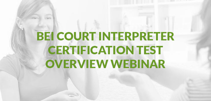 BEI Court Interpreter Certification Test Overview Webinar | Sign ...