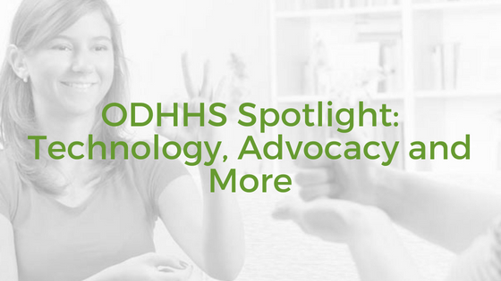ODHHS Spotlight: Technology, Advocacy and More